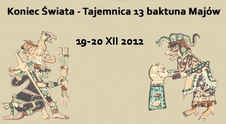 """""""Koniec Świata. Tajemnica 13 baktuna Majów"""" - konferencja i warsztaty w PMA w Warszawie - 19-20 grudnia 2012"""